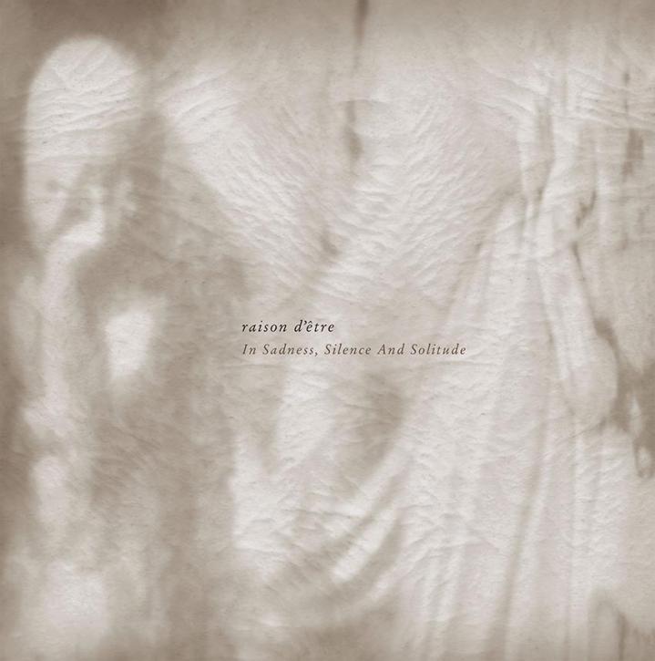 RAISON D'ETRE In Sadness, Silence and Solitude 2LP BLACK VINYL 2020 LTD.300