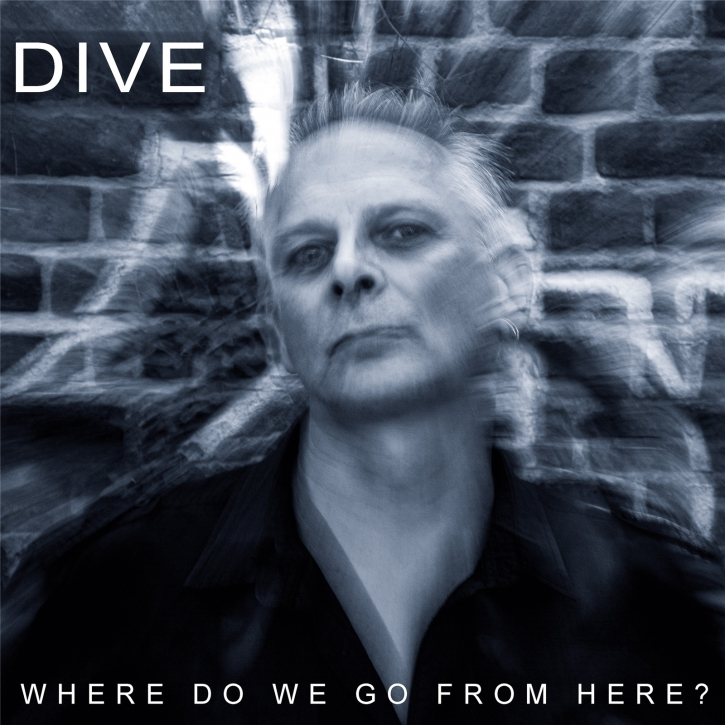 DIVE Where Do We Go From Here? CD 2020 (VÖ 11.12)