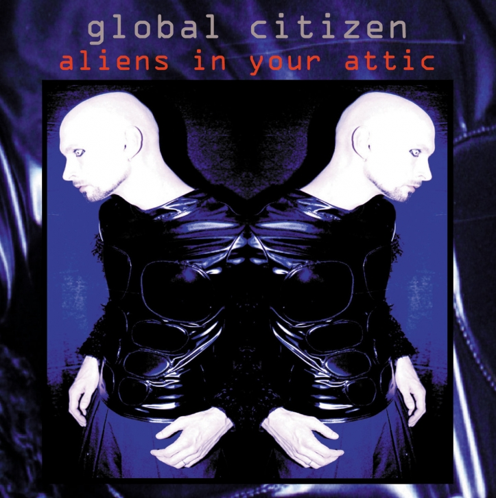 GLOBAL CITIZEN Aliens in your Attic 2CD 2020