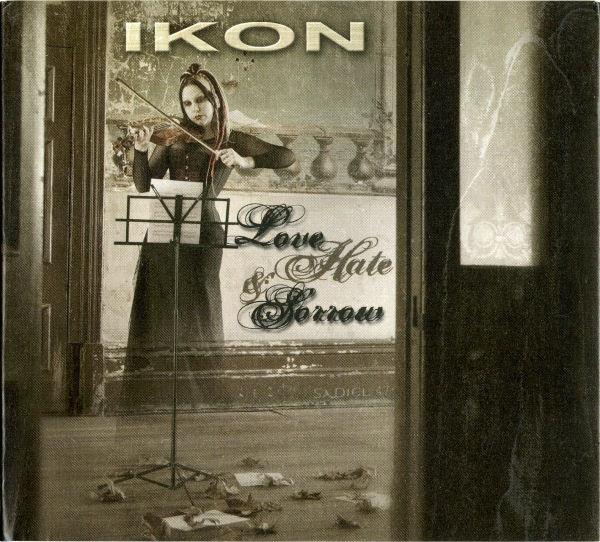 IKON Love, Hate and Sorrow 2CD Digipack 2009