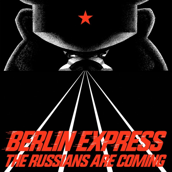 "BERLIN EXPRESS The Russians Are Coming LIMITED 12"" VINYL 2019"
