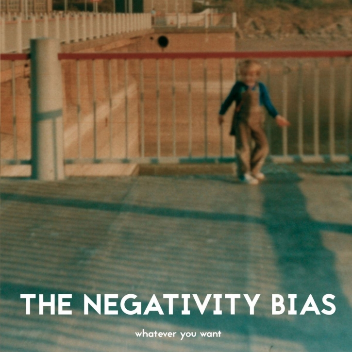 THE NEGATIVITY BIAS Whatever you want CD 2016
