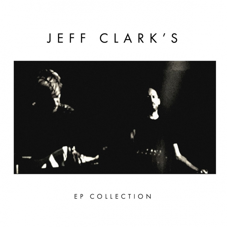 JEFF CLARK's EP Collection CD Digipack 2021