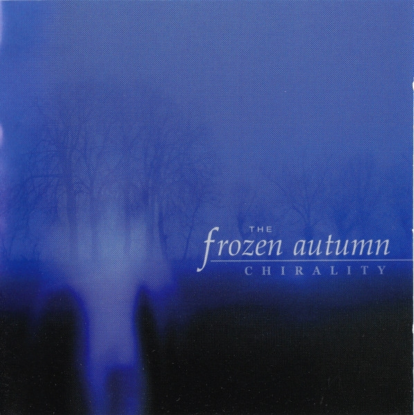 THE FROZEN AUTUMN Chirality CD 2011