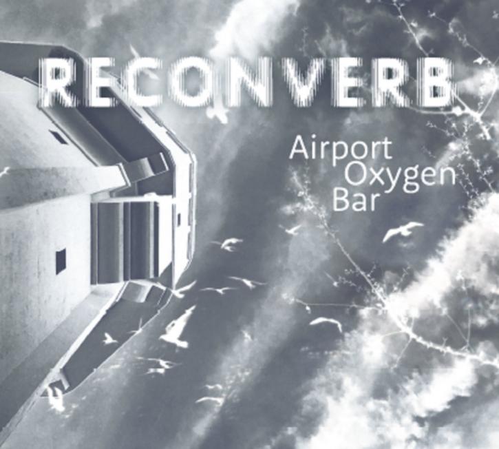 RECONVERB Airport Oxygen Bar CD Digipack 2021