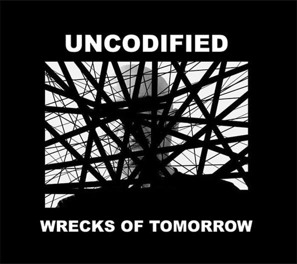 UNCODIFIED Wrecks of Tomorrow LIMITED CD Digipack 2021