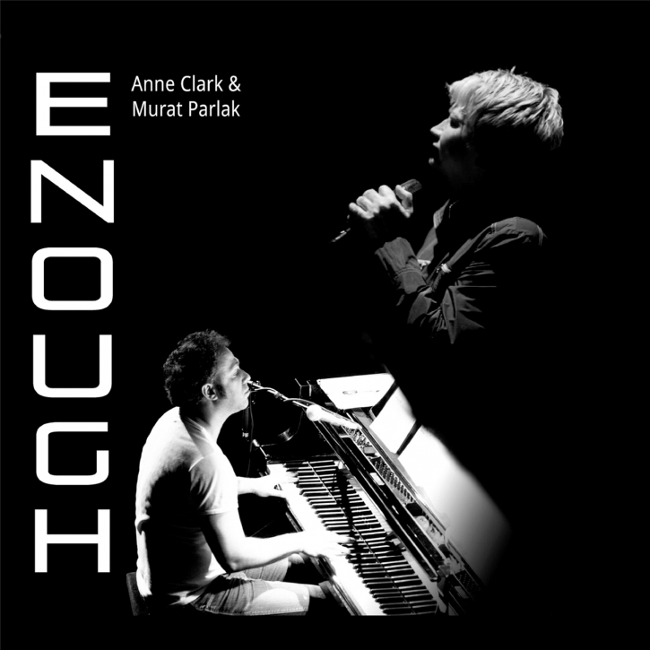 ANNE CLARK & MURAT PARLAK Enough CD 2021 (VÖ 19.03)