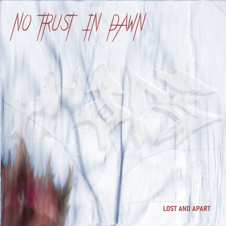 NO TRUST IN DAWN Lost and Apart CD 2021