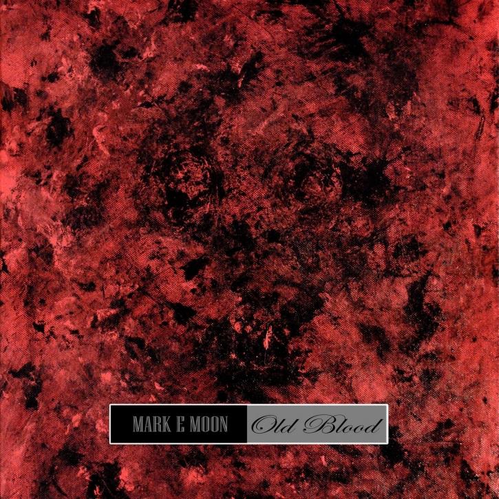 MARK E MOON Old Blood CD Digipack 2021