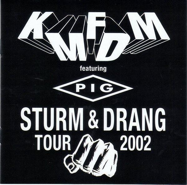 KMFDM Featuring PIG Sturm & Drang Tour 2002 CD 2002