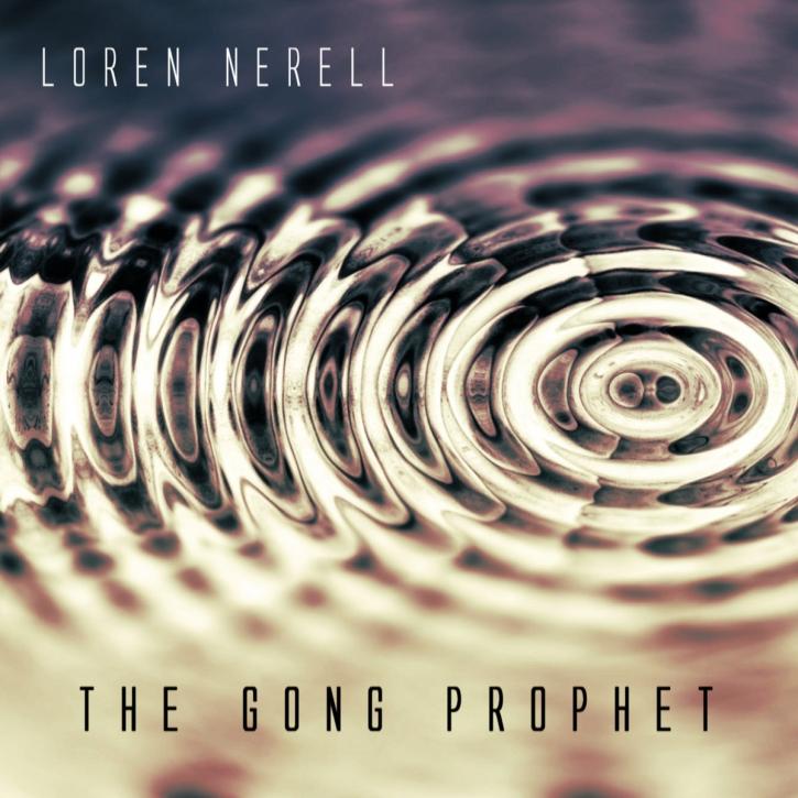 LOREN NERELL The Gong Prophet LIMITED CD Digipack 2021 (VÖ 16.04)