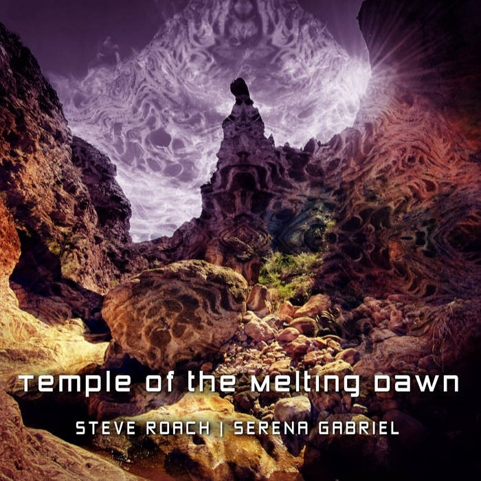 STEVE ROACH & SERENA GABRIEL Temple of the Melting Dawn LIMITED CD Digipack 2021