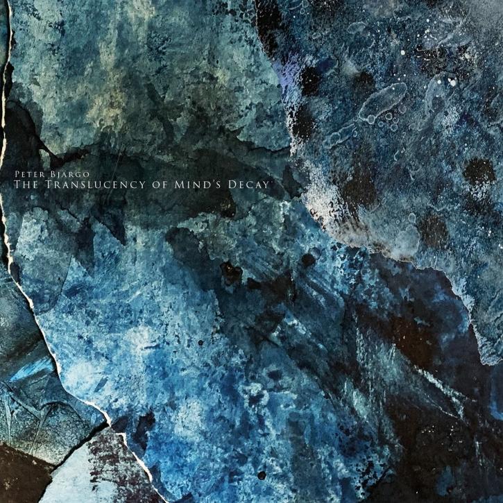 PETER BJÄRGÖ The Translucency of Mind's Decay CD Digipack 2021