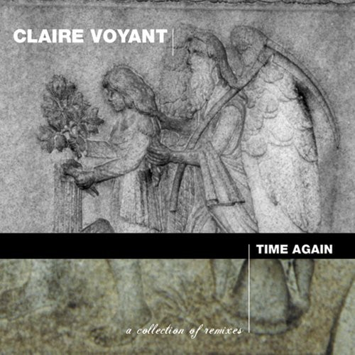 CLAIRE VOYANT Time Again - A Collection Of Remixes CD 2004