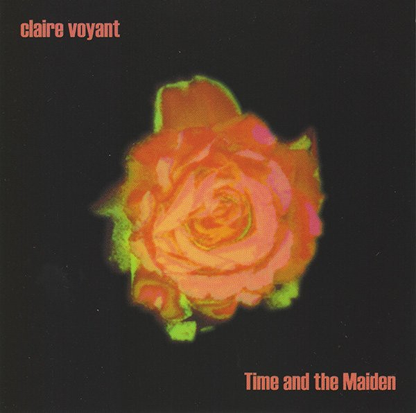 CLAIRE VOYANT Time And The Maiden CD 2004