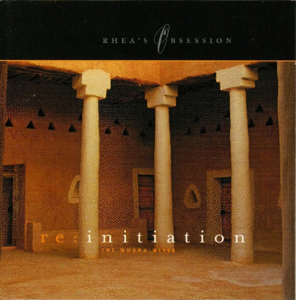 RHEA'S OBSESSION Re:Initiation (The Mudra Mixes) CD 2001