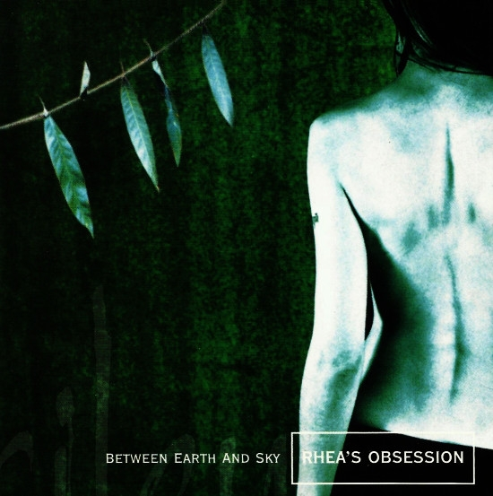 RHEA'S OBSESSION Between Earth And Sky CD 2000