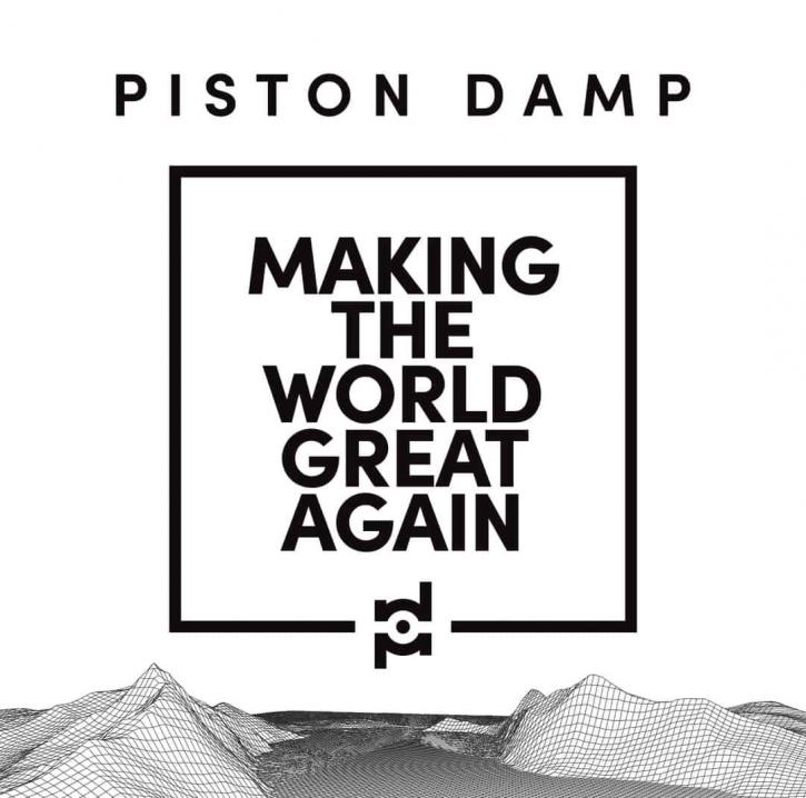PISTON DAMP Making the World Great Again CD 2021
