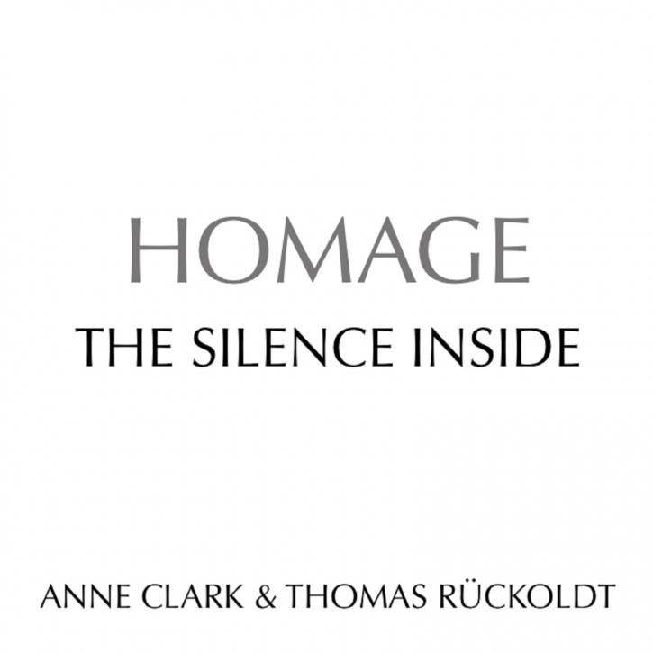 ANNE CLARK & THOMAS RÜCKOLDT Homage - The Silence Inside CD Digipack 2021