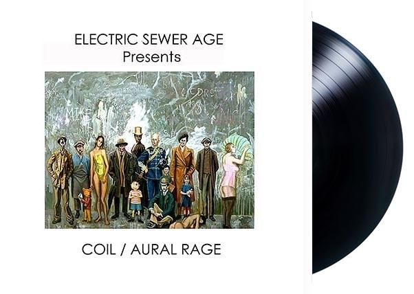 "ELECTRIC SEWER AGE Presents: COIL / AURAL RAGE 10"" BLACK VINYL 2021 LTD.200"