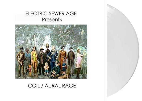 "ELECTRIC SEWER AGE Presents: COIL / AURAL RAGE 10"" WHITE VINYL 2021 LTD.200"