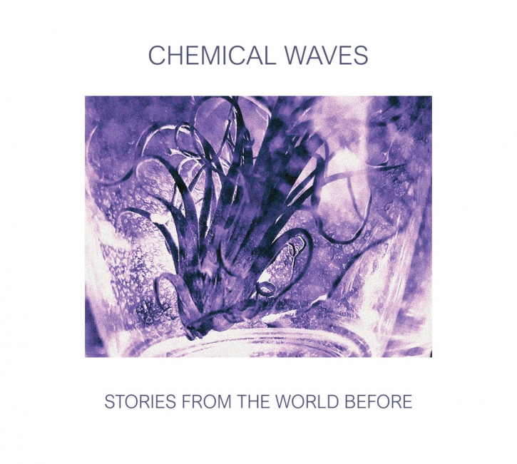 CHEMICAL WAVES Stories from the World before CD Digipack 2021