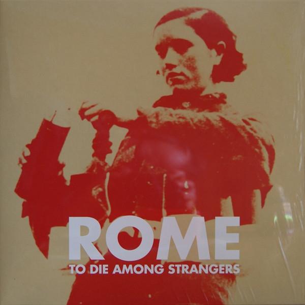 """ROME To Die Among Strangers 10"""" WHITE VINYL 2016 LTD.500"""