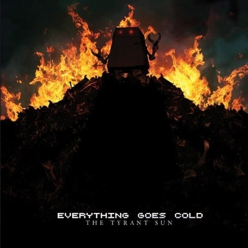 EVERYTHING GOES COLD The Tyrant Sun CD 2012