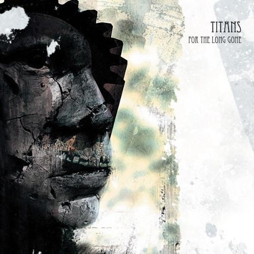 TITANS For The Long Gone CD 2012