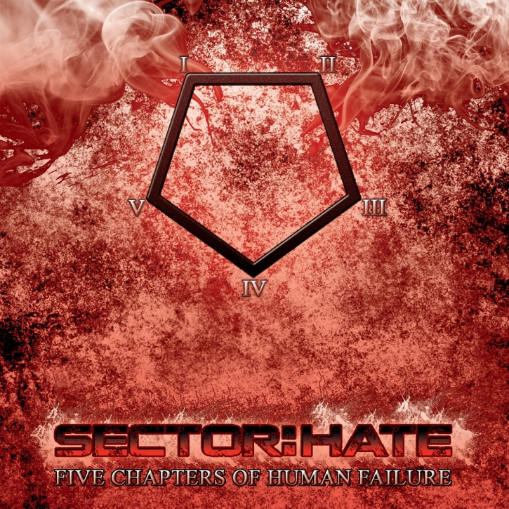 SECTOR HATE Five Chapters Of Human Failure CD 2011