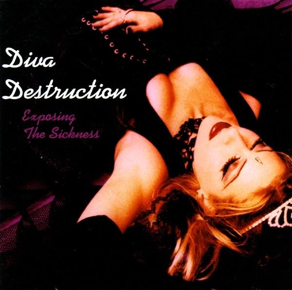 DIVA DESTRUCTION Exposing The Sickness CD 2002
