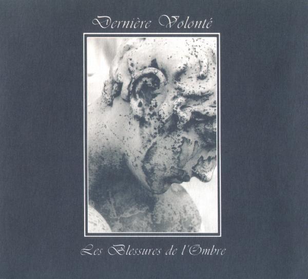 DERNIERE VOLONTE Les Blessures de l'Ombre CD Digipack 2012