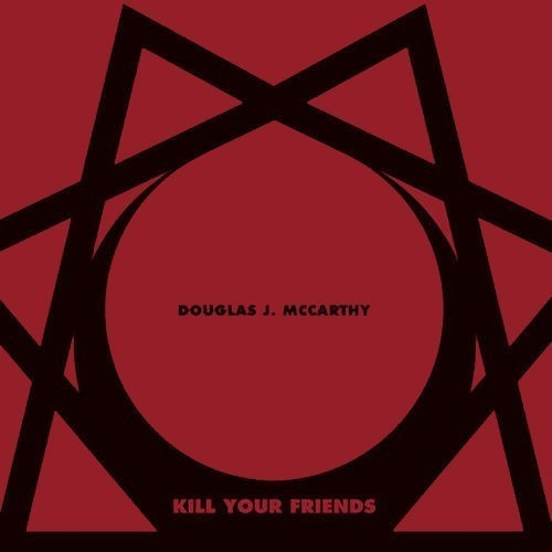 DOUGLAS J. MCCARTHY Kill Your Friends LP VINYL+BONUS CD 2012 (NITZER EBB)