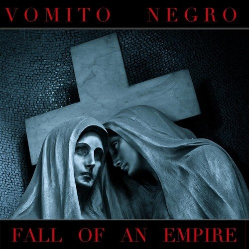 VOMITO NEGRO Fall Of An Empire (US Edition) CD 2013