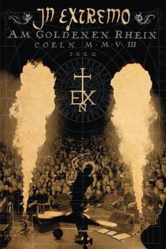 IN EXTREMO Am goldenen Rhein: Live 2008 DVD 2009