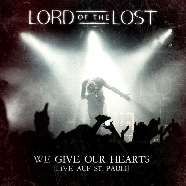 LORD OF THE LOST We Give Our Hearts (Live Auf St. Pauli) Deluxe 2CD Digipack