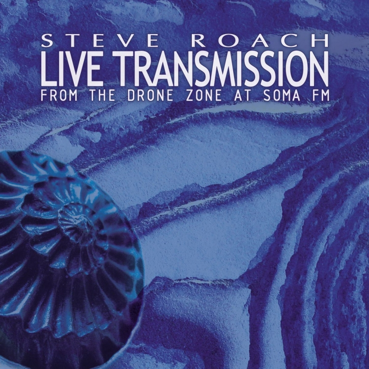 STEVE ROACH Live Transmission [From the Drone Zone at SomaFM] 2CD Digipack 2013