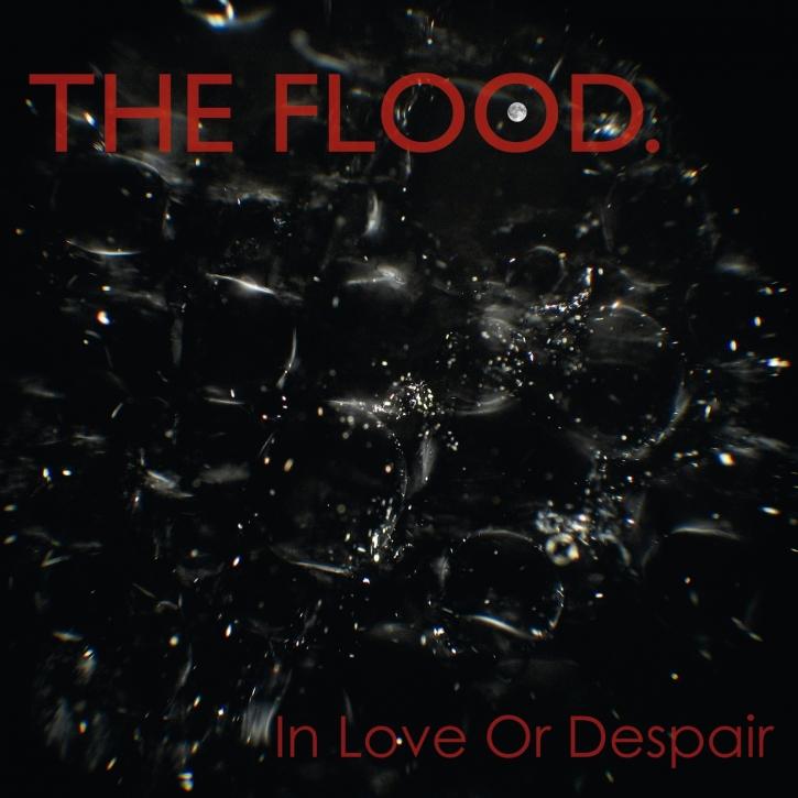 THE FLOOD In Love Or Despair CD 2013