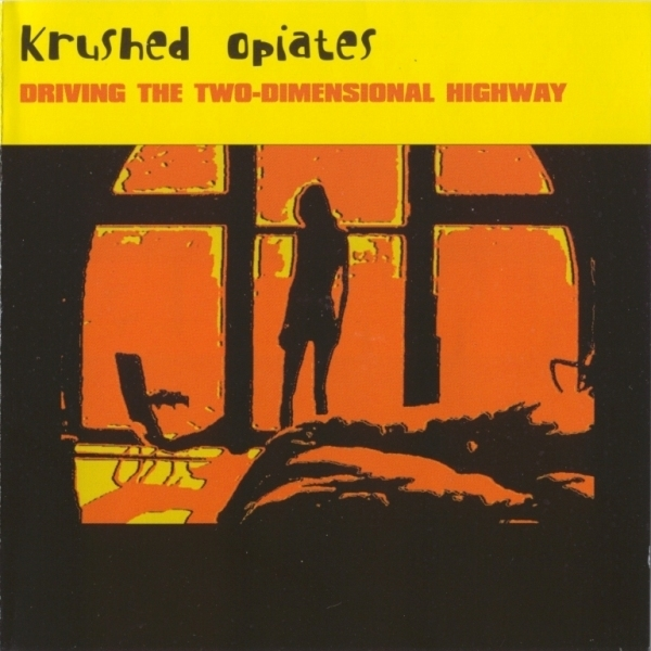 KRUSHED OPIATES Driving The Two-Dimensional Highway CD 2002