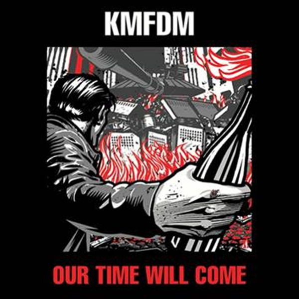 KMFDM Our Time Will Come CD 2014