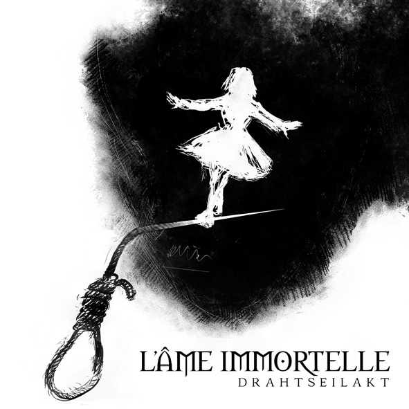 L'AME IMMORTELLE Drahtseilakt CD 2014