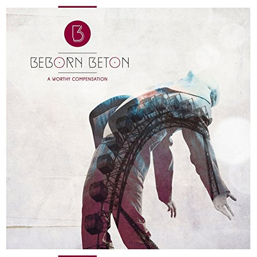 BEBORN BETON A Worthy Compensation CD Digipack 2015 (VÖ 04.09)