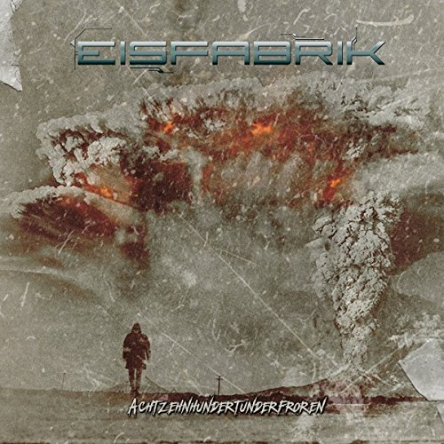 EISFABRIK Achtzehnhundertunderfroren CD Digipack 2016