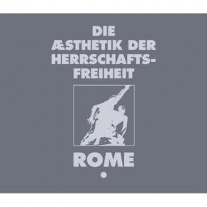 ROME Die Aesthetik der Herrschaftsfreiheit – Band 1 CD Digipack 2012