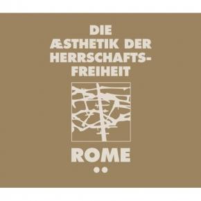 ROME Die Aesthetik der Herrschaftsfreiheit – Band 2 CD Digipack 2012