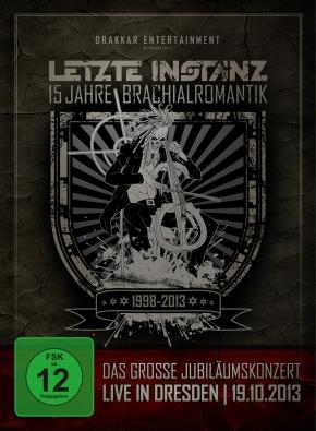 LETZTE INSTANZ 15 Jahre Brachialromantik Live in Dresden Jubiläumskonzert DVD