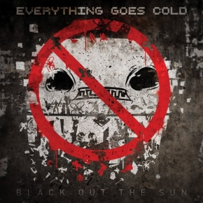 EVERYTHING GOES COLD Black Out the Sun CD 2014