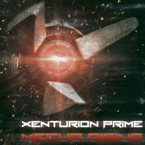 XENTURION PRIME [ex-CODE 64] Mecha Rising CD 2014