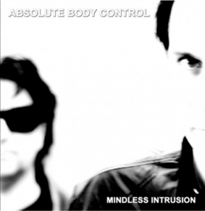 ABSOLUTE BODY CONTROL Mindless Intrusion LP VINYL 2011 LTD.520
