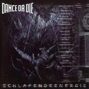 DANCE OR DIE Schlafendeenergie CD 2001 (Schlafende Energie)